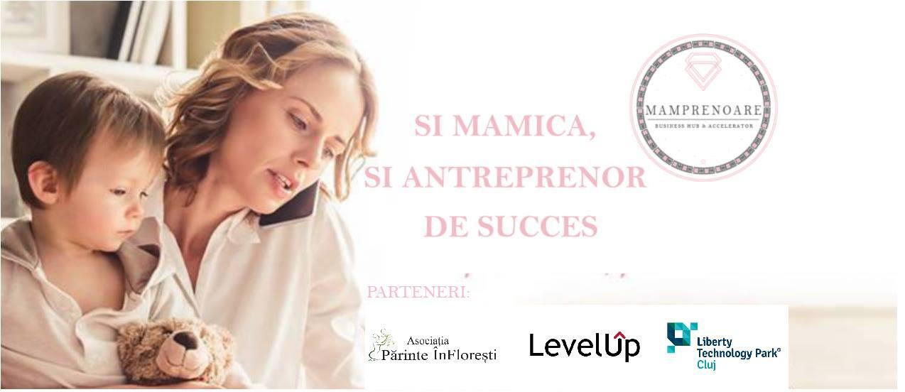 Cum poți fi și mămică dedicată și antreprenoare de succes. Află secretele de la Mamprenoare